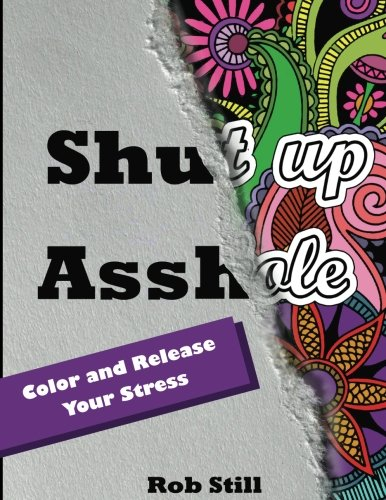 Beautiful Unique Stress Relief Designs To Color Warning Not Intended For ChILDREN 40 Sweary Sized Frame At 8