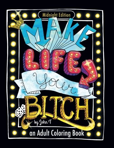 Turn Your Stress Into Success With This Best Selling Adult Coloring Book By John T Face It If There Is Only One Life To Live You